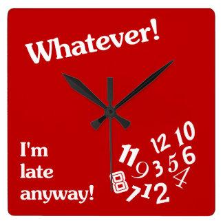 Quoi que - je suis en retard de toute façon - horloge carrée
