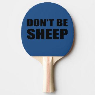 Raquette Tennis De Table Ne soyez pas des moutons