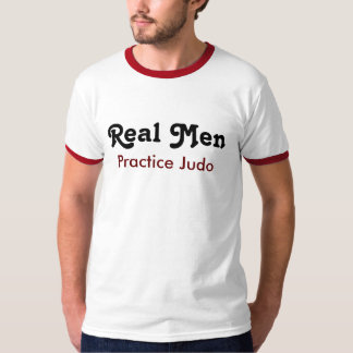 Real Men Practice Judo Shirt