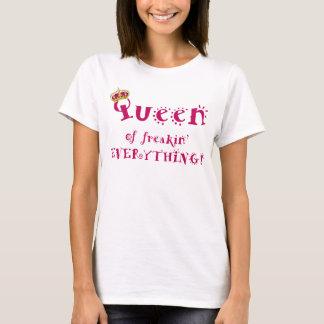 Reine de tout t-shirt