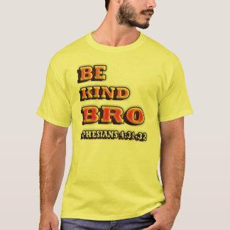RELIGIEUX soyez BRO aimable. 4h31 d'Ephesians - 32 T-shirt