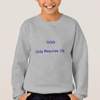 Requirs de Dieu seulement 10% Sweatshirt
