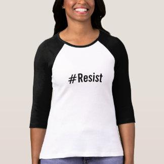 #Resist, texte noir audacieux sur le blanc T-shirt