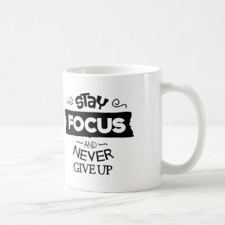 Restez le foyer et ne l'abandonnez jamais mug blanc