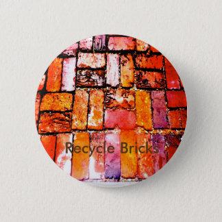 Réutilisez le Pin de briques Badge Rond 5 Cm