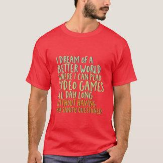 Rêve drôle du T-shirt I de geek de Gamer d'un