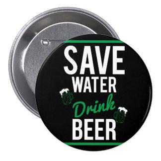 Sauvez la bière de boissons de l'eau badge rond 7,6 cm