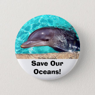 Sauvez nos océans ! Bouton de photo de dauphin Badge Rond 5 Cm