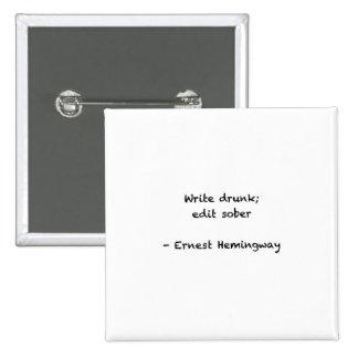 Schrijf Dronken Vierkante Button 5,1 Cm