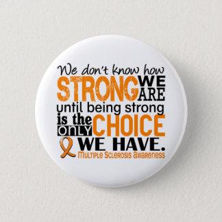 Sclérose en plaques comme nous forts sommes badge rond 5 cm