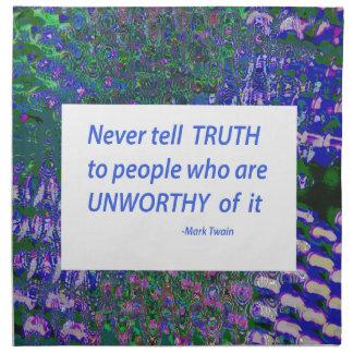 Serviettes En Tissus Des mots de sagesse - dites à vérité les dignes