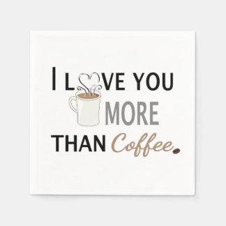 Serviettes Jetables Je t'aime plus que le café