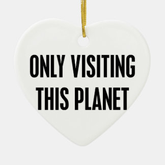 Seulement visite de cette planète ornement cœur en céramique