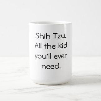 Shih Tzu est tout l'enfant Mug