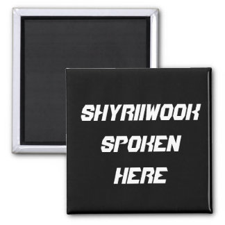 Shyriiwook parlé ici aimant
