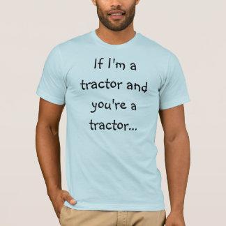 Si je suis un tracteur… t-shirt