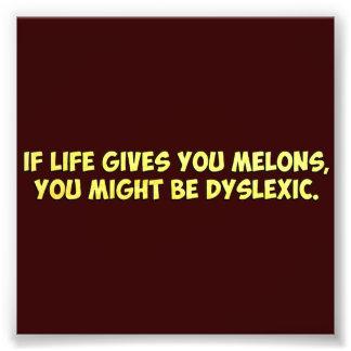 Si la vie vous donne des melons, vous pourriez photos sur toile