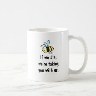 Si nous mourons nous vous prenons avec nous la mug