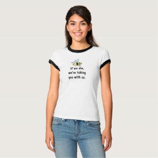 Si nous mourons nous vous prenons avec nous la t-shirt