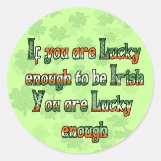 Si vous êtes assez chance d'être irlandais sticker rond