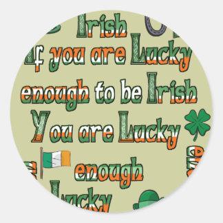 Si vous êtes assez chanceux pour être irlandais sticker rond