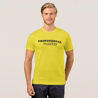 Slacker professionnel - T-shirt