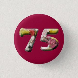 soixante-quinzième Anniversaire 75 ans de bouton Badge Rond 2,50 Cm