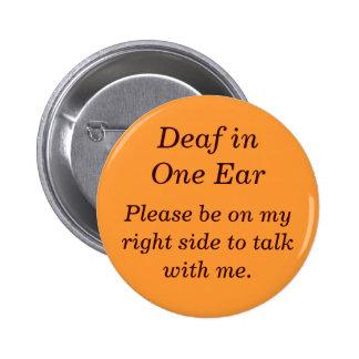 Sourd dans votre bouton gauche d'oreille badge rond 5 cm