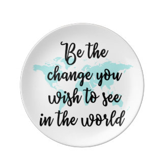 Soyez le changement que vous souhaitez voir dans assiette en porcelaine