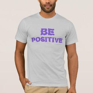 Soyez positif t-shirt