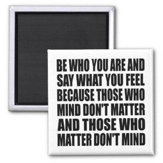 Soyez qui vous êtes aimant de citation de la vie