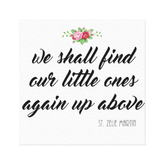 St. Zelie Martin Quote Baby Miscarriage Rozen Canvas Afdrukken
