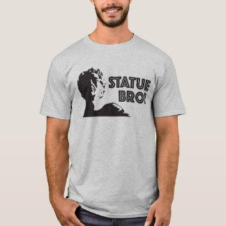 Statue Bro ? T-shirt
