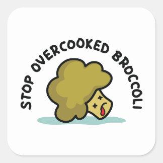 Sticker Carré Arrêtez le brocoli trop cuit