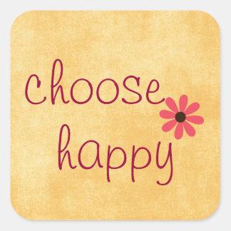 Sticker Carré Choisissez l'affirmation heureuse