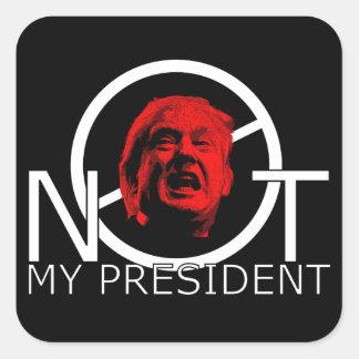 Sticker Carré Donald Trump non mon président 2016