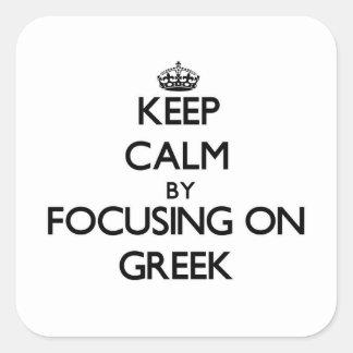 Sticker Carré Gardez le calme en se concentrant sur le Grec