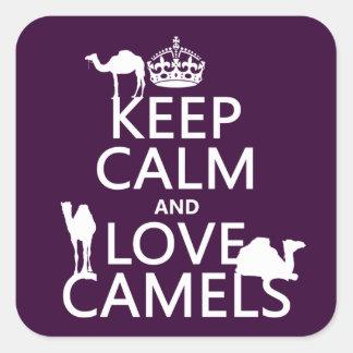 Sticker Carré Gardez le calme et aimez les chameaux (toutes les
