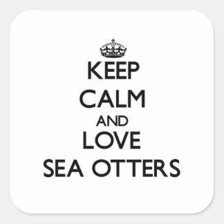 Sticker Carré Gardez le calme et aimez les loutres de mer