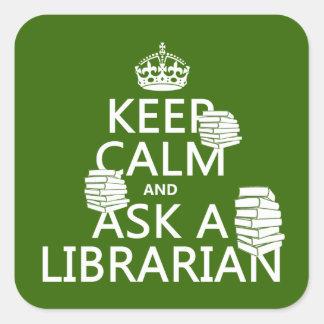 Sticker Carré Gardez le calme et demandez à un bibliothécaire