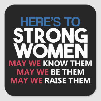 Sticker Carré Here's to Strong Women