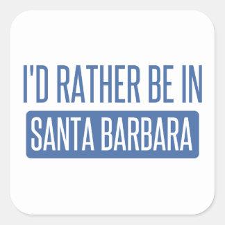 Sticker Carré Je serais plutôt à Santa Barbara