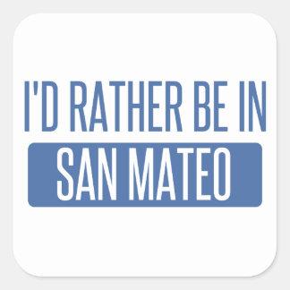 Sticker Carré Je serais plutôt dans San Mateo