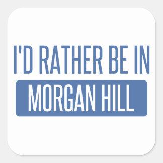 Sticker Carré Je serais plutôt en colline de Morgan