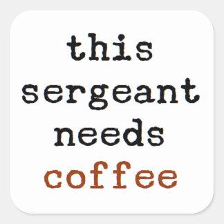 Sticker Carré le sergent a besoin de café