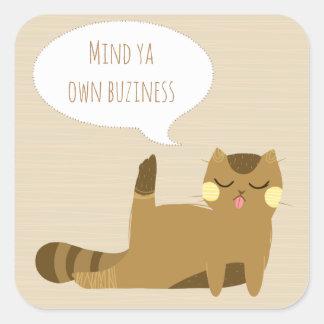 """Sticker Carré Le """"ya d'esprit chat possèdent affaires"""""""