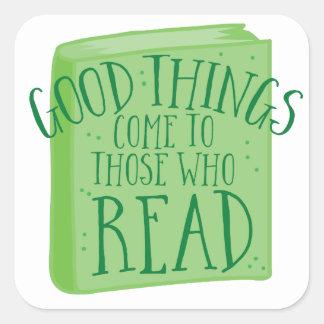 Sticker Carré les bonnes choses viennent à ceux qui lisent