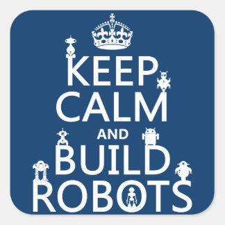 Sticker Carré Maintenez les robots calmes et de construction