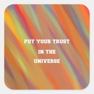 Sticker Carré Mettez votre confiance dans l'univers