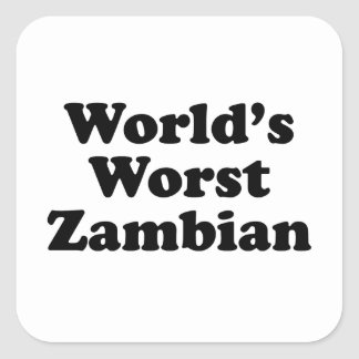 Sticker Carré Plus mauvais zambien du monde